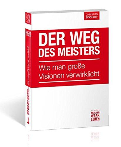 Christian Bischoff - Der Weg des Meisters